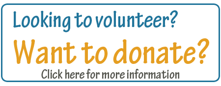 Looking to Volunteer? Want to donate? Click here.